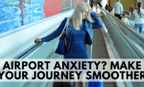 Airport Anxiety? How to Make Your Journey Smoother